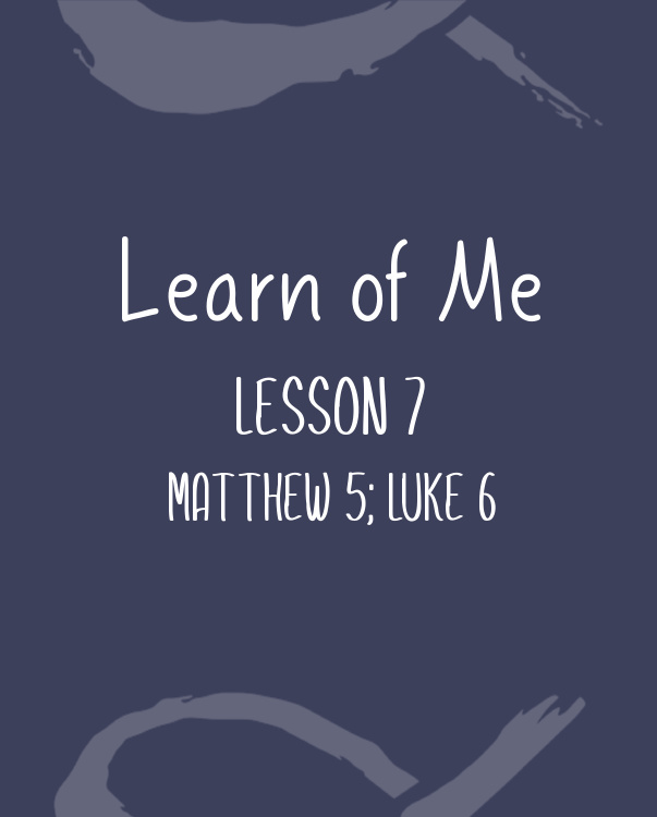 Learn of Me — Lesson Seven