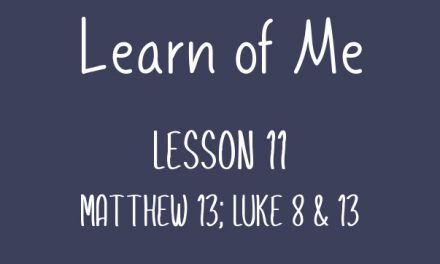 Learn of Me  Lesson Eleven