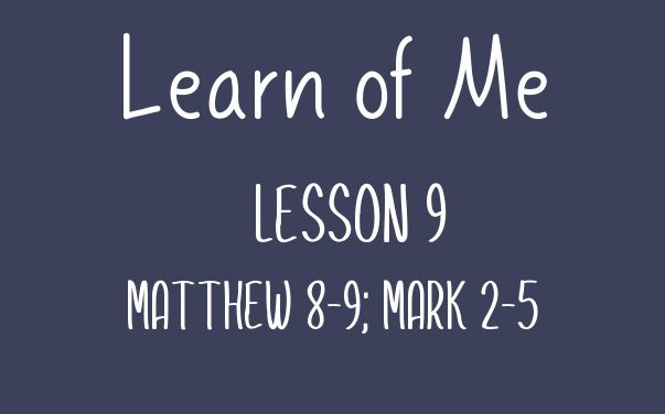 Learn of Me —  Lesson Nine
